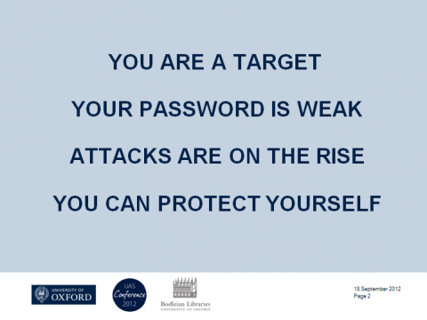 You are a target. Your password is weak. Attacks are on the rise. You can protect yourself.