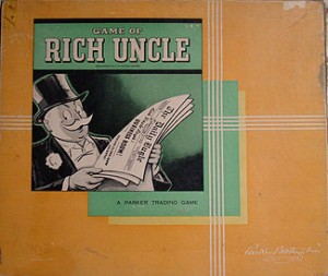 Rich Uncle; a 1940s Parker Bros' game.