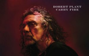 """Rob Plant's """"Carry Fire"""""""