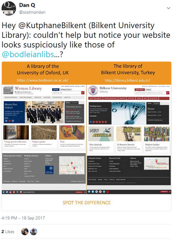 Tweet: Hey @KutphaneBilkent (Bilkent University Library): couldn't help but notice your website looks suspiciously like those of @bodleianlibs...?