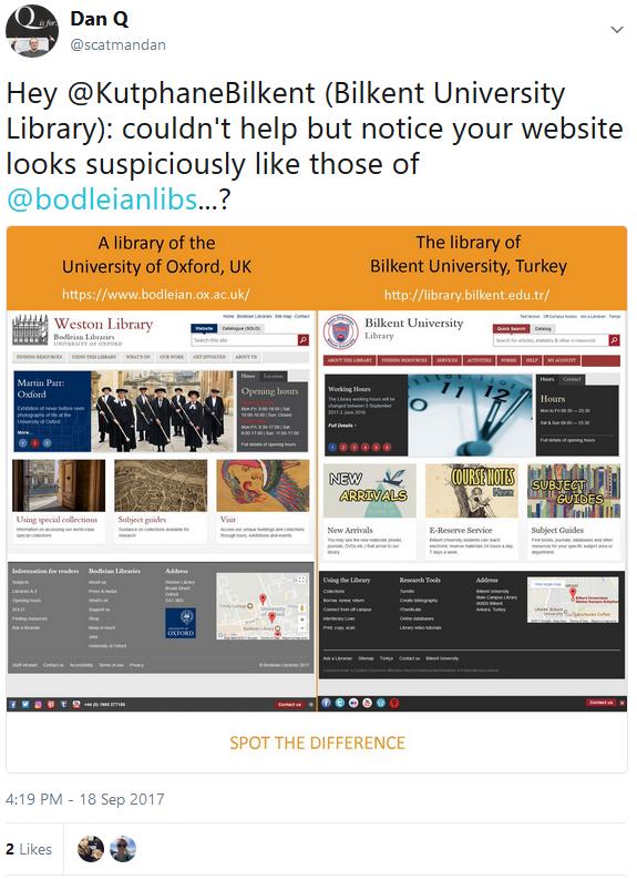 Tweet: Hey @KutphaneBilkent (Bilkent University Library): couldn't help but notice your website looks suspiciously like those of @bodleianlibs...?