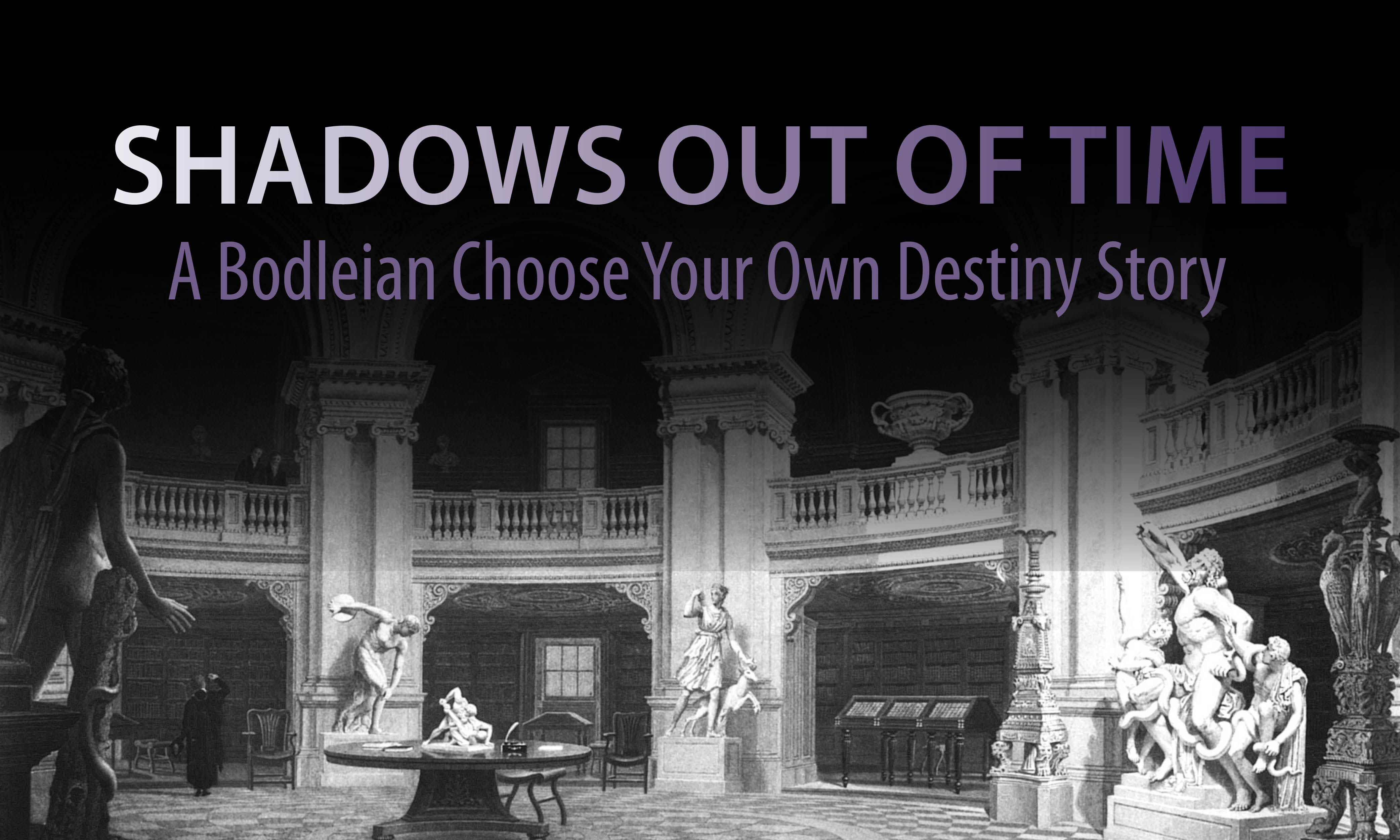 Shadows Out of Time: A Bodleian Choose Your Own Destiny Story