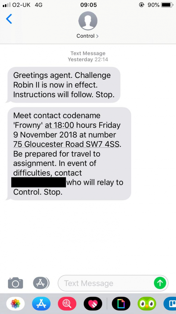 "Mystery text message from ""Control"", received by Robin shortly before Challenge Robin 2 was to start, instructing him to go to a particular London address."