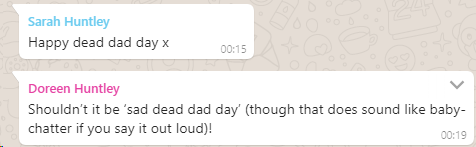 "WhatsApp chat: Sarah Huntley says ""Happy dead dad day x"" and Doreen Huntley replies ""Shouldn't it be 'sad dead dad day'""?"