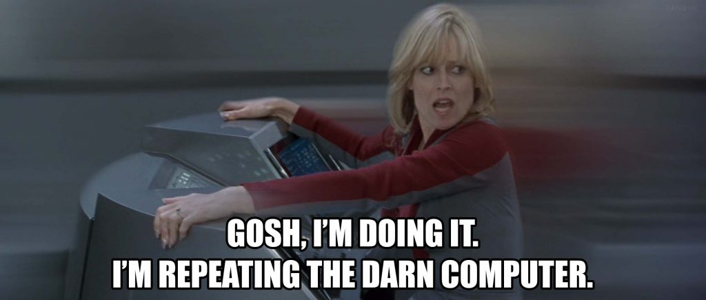 "Galaxy Quest: Tawny Madison says ""Gosh, I'm doing it. I'm repeating the damn computer."""