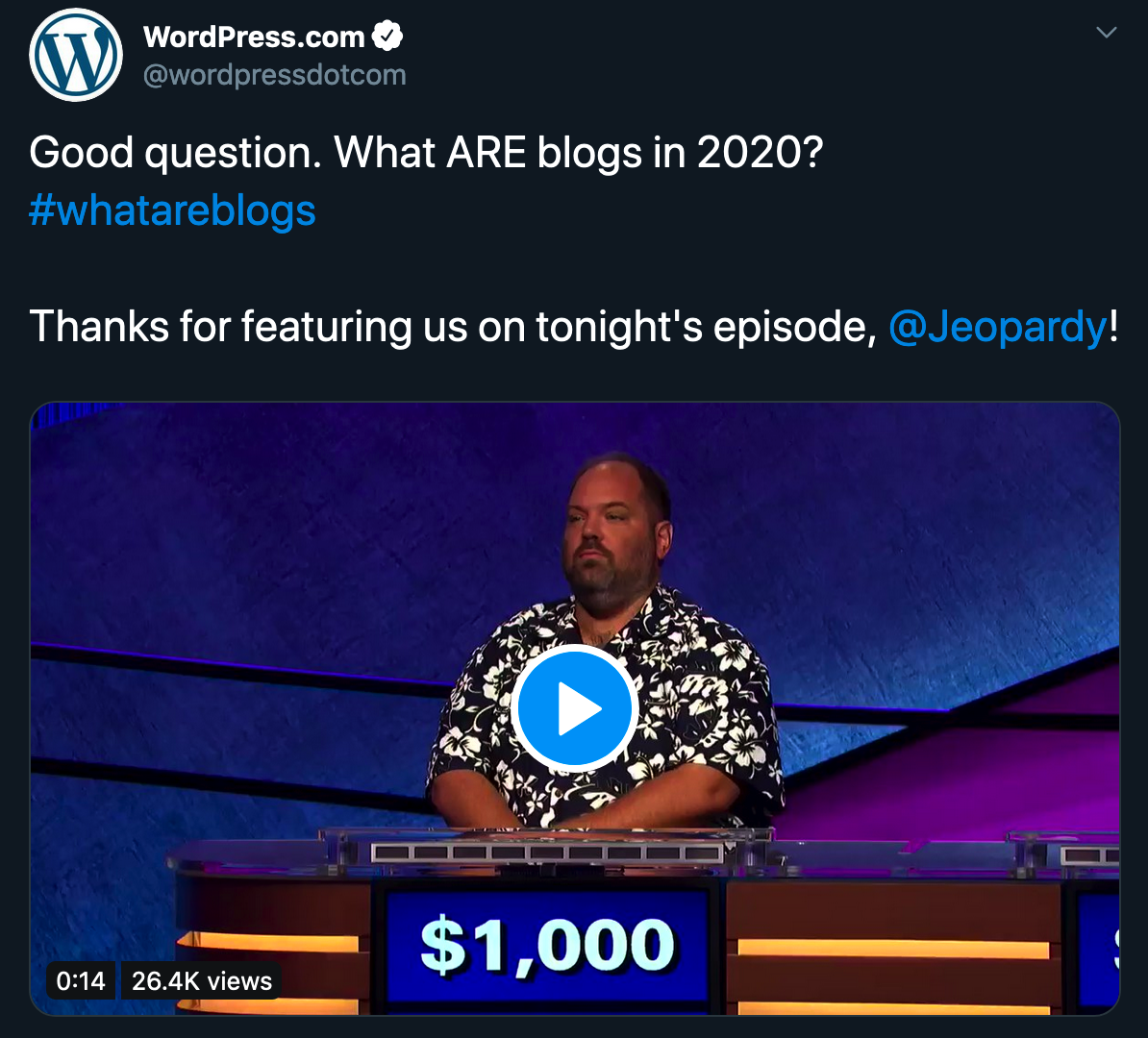 Tweet by @wordpressdotcom: Good question. What ARE blogs in 2020? #whatareblogs  Thanks for featuring us on tonight's episode, @Jeopardy!