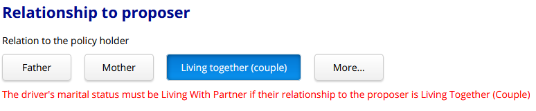 "Relationship to policy holder: Living together (couple) results in the error ""The driver's marital status must be Living With Partner"" if their relationship to the proposer is Living Together (Couple)""."