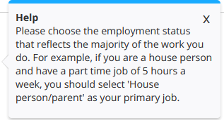 "Tooltip reading ""Please choose the employment status that reflects the majority of the work you do. For example if you are a house person and have a part time job of 5 hours a week, you should select 'House person/parent' as your primary job."