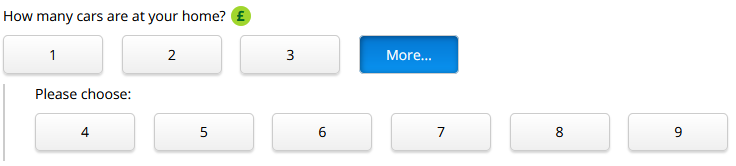 """How many cars are at your home?"" has a ""More..."" box that shows more buttons."