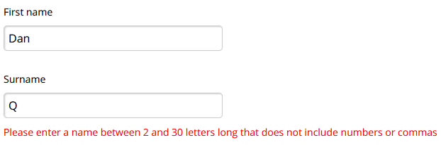 "Error message ""Please enter a name between 2 and 30 letters long..."" when Dan enters ""Q"" as his surname."
