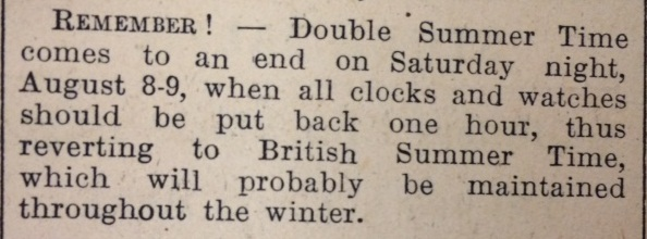 "Newspaper clipping advising that ""Double Summer Time comes to an end on Saturday night, August 8-9, when all clocks and watches should be put back one hour, thus reverting to British Summer Time, which will probably be maintained throughout the winter."""