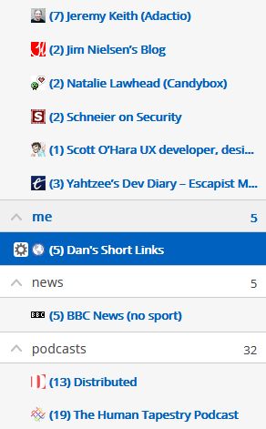 """Partial list of Dan's RSS feed subscriptions, including Jeremy Keith, Jim Nielson, Natalie Lawhead, Bruce Schneier, Scott O'Hara, """"Yahtzee"""", BBC News, and several podcasts, as well as (highlighted) """"Dan's Short Links"""", which has 5 unread items."""